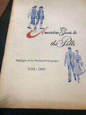 America Goes To The Polls 1789-1960