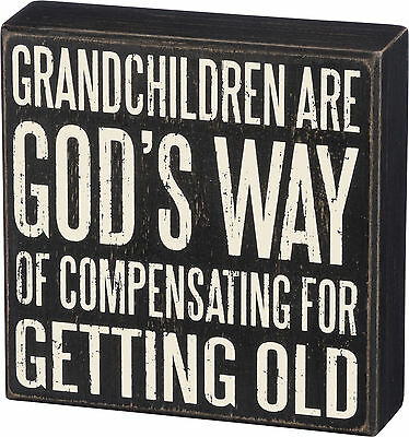 """Primitives by Kathy """" GRANDCHILDREN ARE GOD'S WAY OF COMPENSATING GETTING OLD """""""