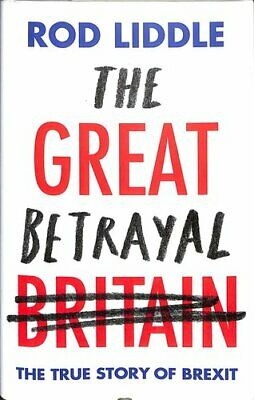 The Great Betrayal by Rod Liddle 9781472132383 | Brand New | Free UK Shipping