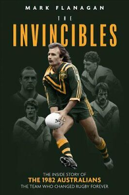 The Invincibles The Inside Story of the 1982 Kangaroos, the Tea... 9781785315268