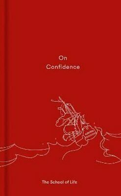 On Confidence by The School of Life 9780995573673 | Brand New | Free UK Shipping