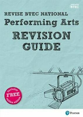 Revise BTEC National Performing Arts Revision Guide: (with free online...
