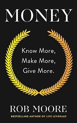 Money: Know More, Make More, Give More by Rob Moore-MP3 audio audiobook