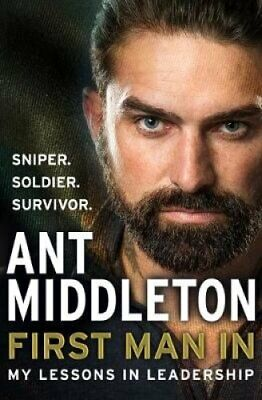 First Man In Leading from the Front by Ant Middleton 9780008245719 | Brand New