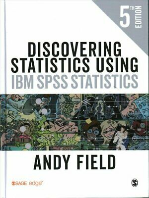 Discovering Statistics Using IBM SPSS Statistics by Andy Field 9781526419514