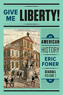 Give Me Liberty! An American History Seagull Fifth Edition Vol. 1 Seagul 🔥P.Đ.F