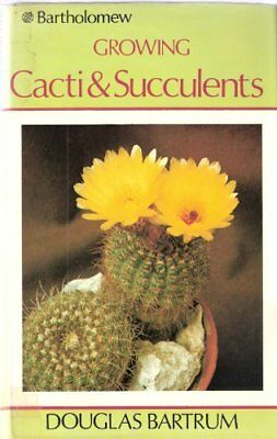 Growing Cacti and Succulents by Bartrum, Douglas 0851529380 The Cheap Fast Free