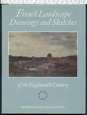 FRENCH LANDSCAPE DRAWINGS AND SKETCHES of the Eighteenth Century British Museum