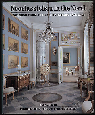 NEOCLASSICISM IN THE NORTH Swedish Furniture and Interiors 1770-1850  HB 1990