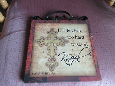 When Life Gets Too Hard to Stand, Kneel Cross 8X10 Wall Plaque Black Scroll top