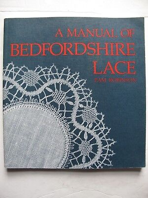 A MANUAL OF BEDFORDSHIRE LACE by PAM ROBINSON