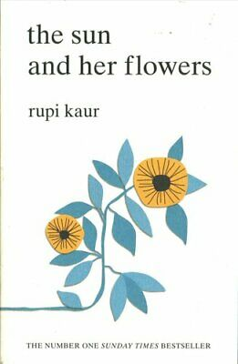 The Sun and Her Flowers by Rupi Kaur 9781471165825 | Brand New