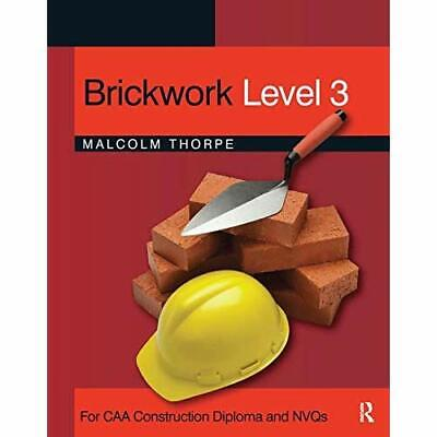 Brickwork Level 3: For CAA Construction Diploma and NVQ - Paperback NEW Malcolm