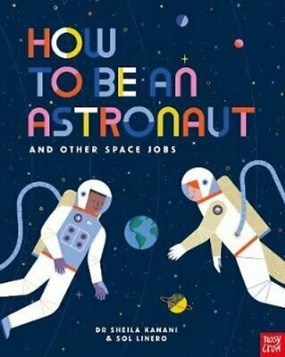 How to be an Astronaut and Other Space Jobs 9781788004442 | Brand New