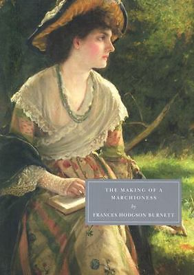 The Making of a Marchioness [Persephone Book]