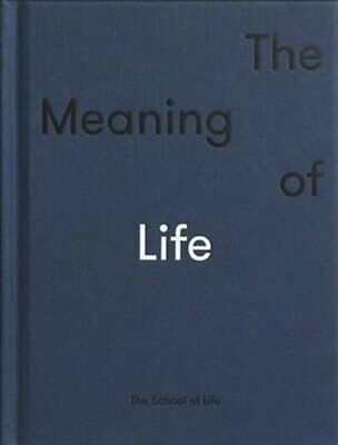 The Meaning of Life by The School of Life 9780995753549 | Brand New