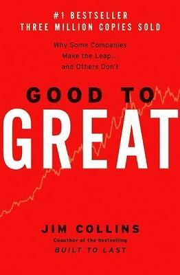 Good to Great: Why Some Companies Make the Leap and Others Don't , Jim Collins