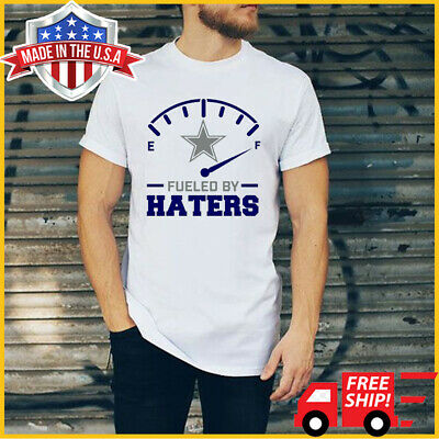 FREESHIP Dallas Cowboys T-Shirt Fueled By Haters White Cotton Tee SHirt S-6XL
