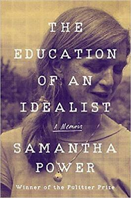 The Education of an Idealist: A Memoirby Samantha Power Hardcover Sept 10,2019