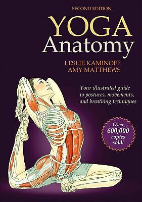 Yoga Anatomy-2nd Edition by Amy Matthews and Leslie Kaminoff (2011,eBooks)