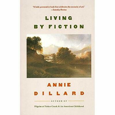 Living by Fiction - Paperback NEW Dillard, Annie 1988-09-30