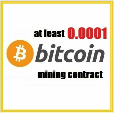 at least 0.0001 Bitcoin (BTC) 1 hour Cryptocurrency mining contract
