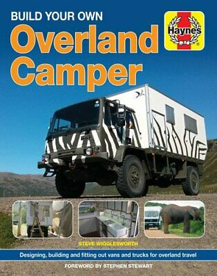 Build Your Own Overland Camper Designing, building and kitting ... 9781785210761