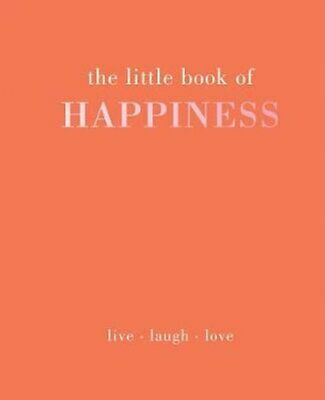 The Little Book of Happiness Live Laugh Love by Kim Quadrille 9781787131125