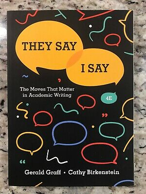 They Say / I Say: The Moves That Matter in Academic Writing [Fourth Edition]