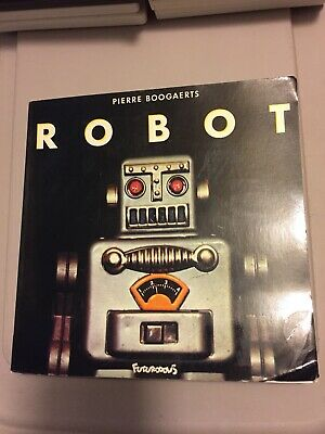 Robot Book By Pierre Boogaerts Rare Out Of Print For 30 Years