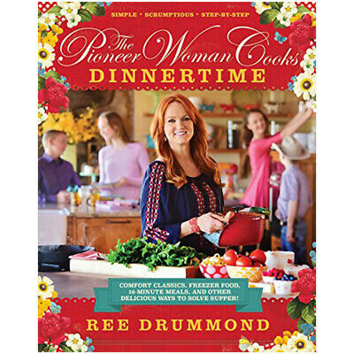 The Pioneer Woman Cooks by Ree Drummond Dinnertime Supper Hardback NEW