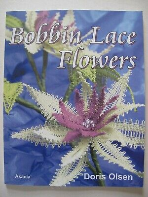 BOBBIN LACE FLOWERS by DORIS OLSEN - Lacemaking Book