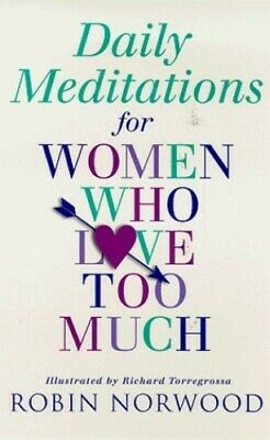 Daily Meditations For Women Who Love Too Much by Norwood, Robin 0099406128 The