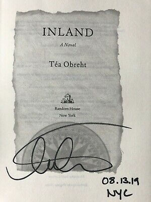 INLAND by Téa Obreht (2019) ~ SIGNED+DATED+NYC ~ First Edition, First Printing