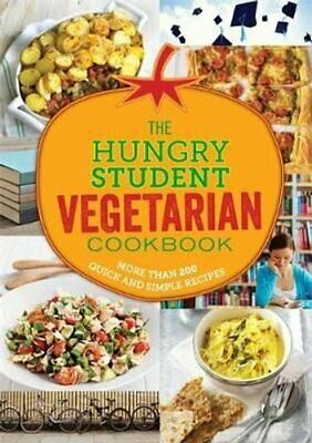The Hungry Student Vegetarian Cookbook More Than 200 Quick and ... 9781846014970