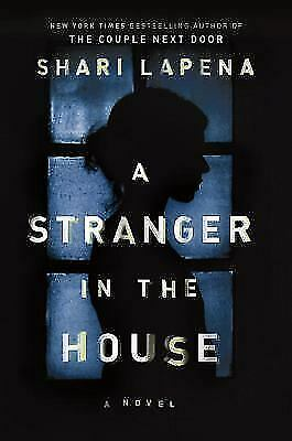 A Stranger in the House by Shari Lapena (2017, Hardcover)    RETAIL BOOK