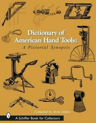 NEW Dictionary of American Hand Tools By SELLENS ALVIN Hardcover Free Shipping