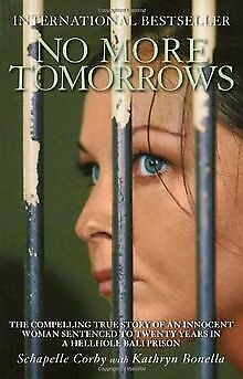 No More Tomorrows: The Compelling True Story of an In... | Book | condition good