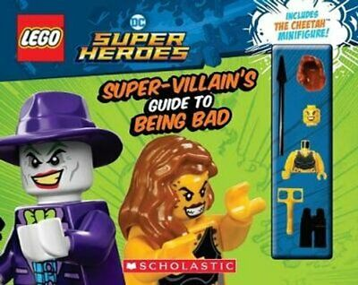 LEGO DC Super Heroes: The Super-Villain's Guide to Being Bad 9781338346138