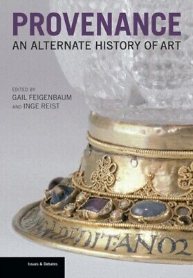 Provenance: An Alternative History of Art (Issues & Debates) (Pap...