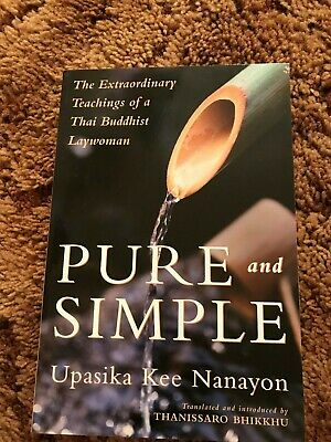 Pure and Simple Upasika Kee Nanayon SOFTCOVER Book  2009
