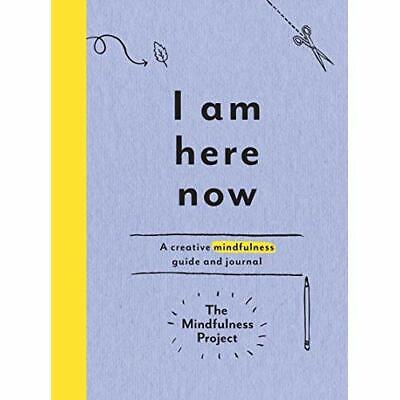 I Am Here Now: A Creative Mindfulness Guide and Journal - Paperback NEW The Mind