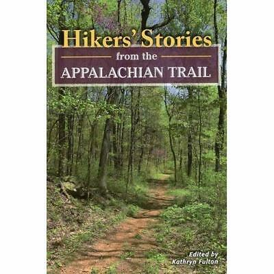 Hikers' Stories from the Appalachian Trail - Paperback NEW Kathryn Fulton 2013-1