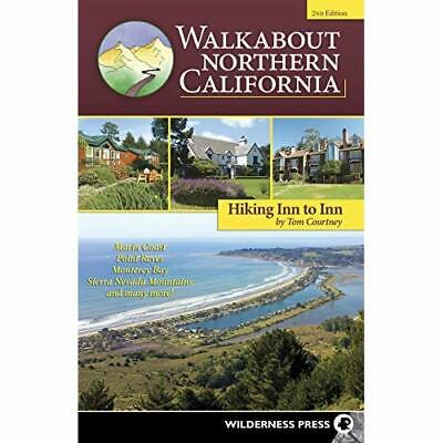 Walkabout Northern California: Hiking Inn to Inn - Paperback NEW Courtney, Tom 0