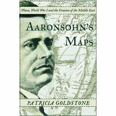 Aaronsohn's Maps: The Man Who Might Have Created Peace  - Paperback NEW Patricia