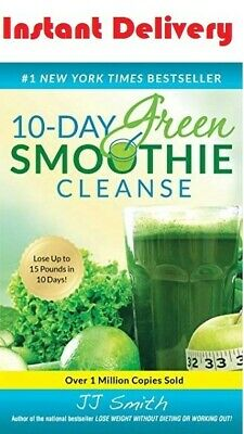 10-Day Green Smoothie Cleanse by J J Smith P D F