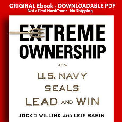 Extreme Ownership How U.S. Navy Seals Lead and Win [P.D.F]