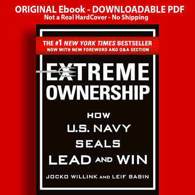 Extreme Ownership How U.S Navy Seals Lead and Win