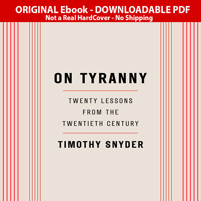On Tyranny Twenty Lessons from the Twentieth Century Timothy Snyder P.DF Elbook