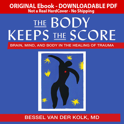 The Body Keeps the Score: Brain, Mind, and Body in the Healing of Trauma P🌟D🌟F